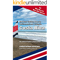 The New Golden Door to Retirement and Living in Costa Rica: The Official Guide to Relocation to Costa Rica