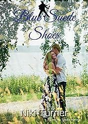 Blue Suede Shoes (A Love Me Tender Novella Book 3)