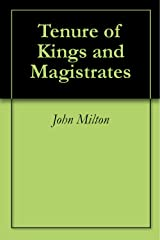 Tenure of Kings and Magistrates Kindle Edition