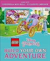 LEGO Disney Princess: Build Your Own Adventure by DK Children