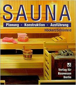 Sauna Planung Konstruktion Ausfuhrung Amazonde Manfred Hockert Gerhard Schonfeld Bucher