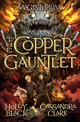 The Copper Gauntlet (Magisterium, Book 2) (Magisterium series) by [Black, Holly, Clare, Cassandra]