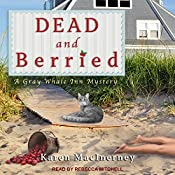 Dead and Berried: Gray Whale Inn Mysteries, Book 2 | Karen MacInerney