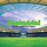 Fantasista!~Rhythm & Africa for Football