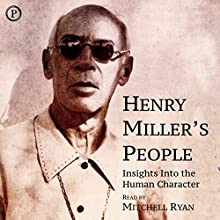 Henry Miller's People: Insights into the Human Character Audiobook by Henry Miller Narrated by Mitchell Ryan