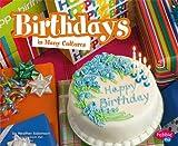 Birthdays in Many Cultures, Martha E. H. Rustad, 1429617411