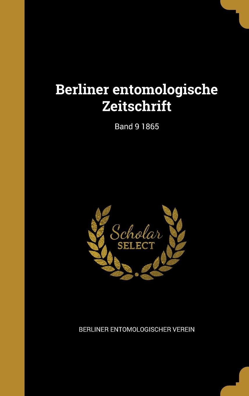 Berliner Entomologische Zeitschrift; Band 9 1865 (German Edition) PDF