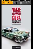 Viaje al corazón de Cuba (Spanish Edition)