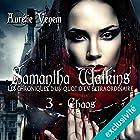Chaos (Samantha Watkins ou Les chroniques d'un quotidien extraordinaire 3)   Livre audio Auteur(s) : Aurélie Venem Narrateur(s) : Ludmila Ruoso