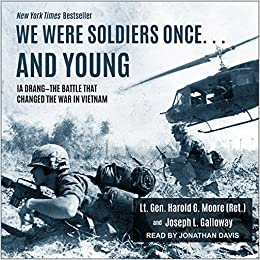 We Were Soldiers Once... and Young: Ia Drang The Battle That Changed the War in Vietnam: Amazon.es: Harold G. Moore, Joseph L. Galloway, Jonathan Davis: ...
