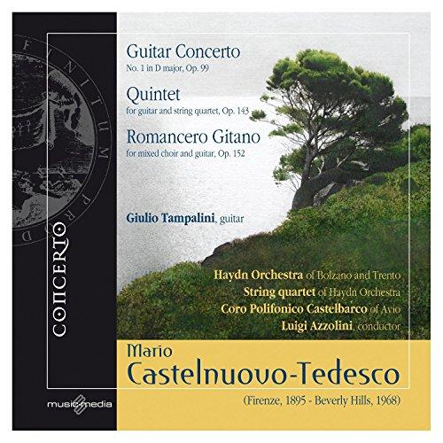 Castelnuovo-Tedesco: Guitar Concerto / Quintet / Romancero Gitano