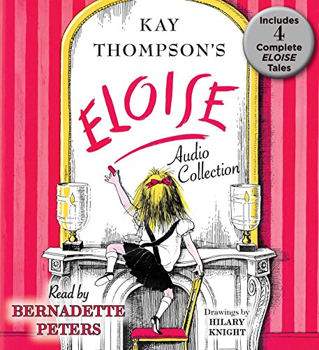 The Eloise Audio Collection: Four Complete Eloise Tales: Eloise , Eloise in Paris, Eloise at Christmas Time and Eloise in Moscow 5th Grade Activities For Christmas