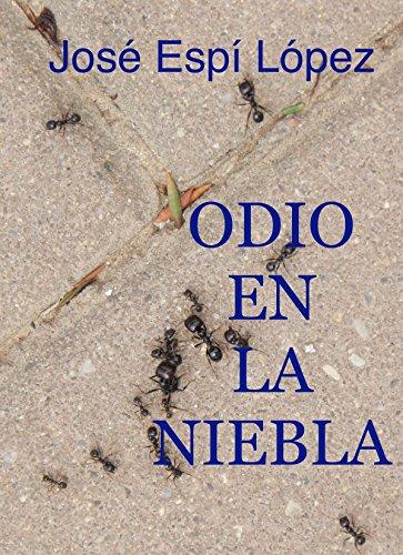 Descargar Libro Odio En La Niebla José Espí López