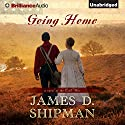 Going Home: A Novel of the Civil War Audiobook by James D. Shipman Narrated by David deVries