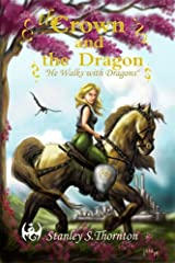 The Crown and the Dragon (He Walks with Dragons) Kindle Edition