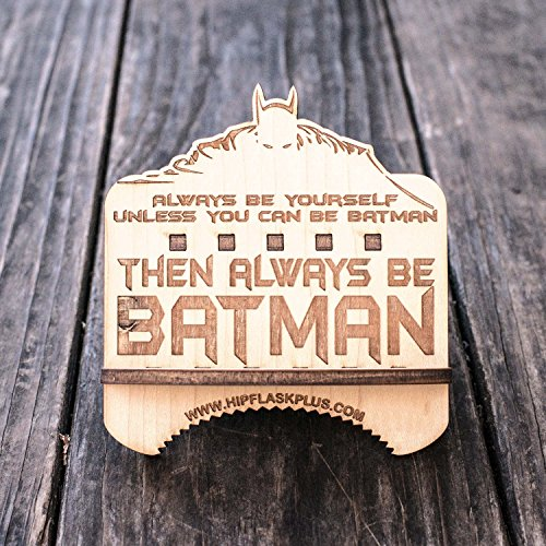 Always Be Yourself Unless You Can Be Batman - Cell Phone Stand