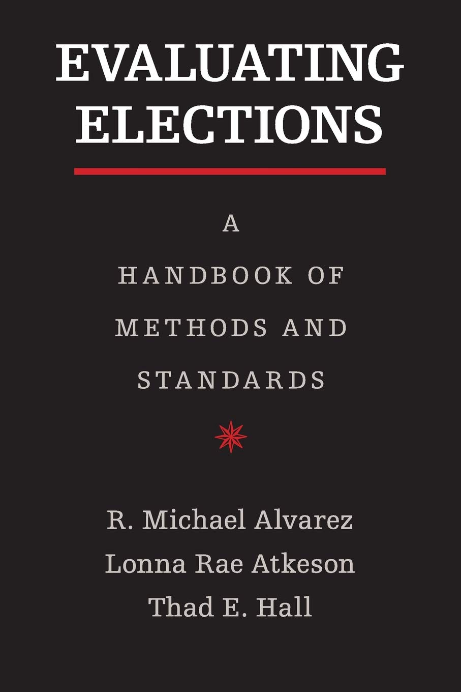 Read Online Evaluating Elections: A Handbook of Methods and Standards pdf