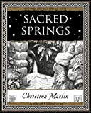 Sacred Springs - Holy Wells in Great Britain (Wooden Books Gift Book)