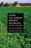How to Grow Great Alfalfa & Other Forages