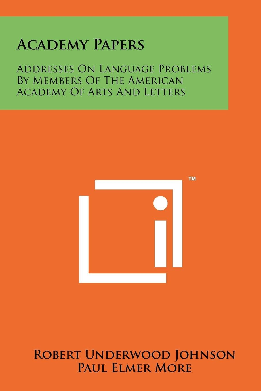 Read Online Academy Papers: Addresses On Language Problems By Members Of The American Academy Of Arts And Letters PDF