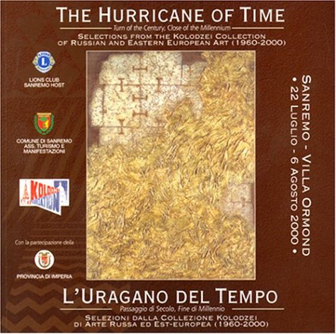 The Hurricane of Time. Turn of the Century, Close of the Millennium. Selections from the Kolodzei Collection of Russian and Eastern European Art (1960 - 2000) (English and Italian Edition) ebook