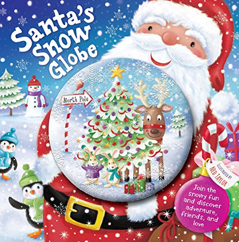 (Santa's Snow Globe: Join the snowy fun and discover adventure friends and love (1))