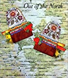 Out of the North : The Subarctic Collection of the Haffenreffer Museum of Anthropology, Brown University, Hail, Barbara A. and Duncan, Kate C., 0912089075