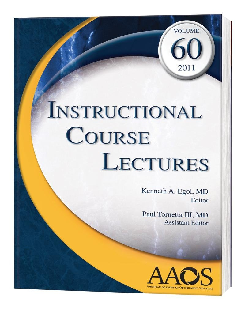 Instructional Course Lectures Volume 60 2011 (Aaos Instructional Course Lectures)