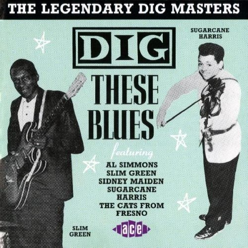 Dig These Blues: The Legendary Dig -