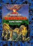 Where Did Dinosaurs Come From?, John Bonnett Wexo, 1931832994