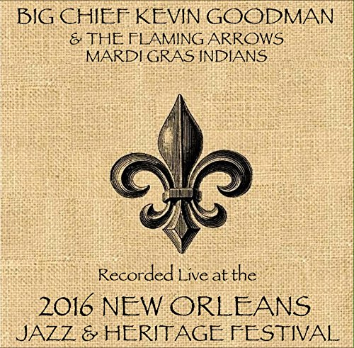 Goodman / Flaming / Live At JazzFest 2016 - New Orleans Jazz & Heritage Festival