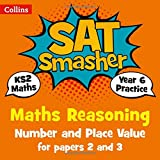 Year 6 Maths Reasoning - Number and Place Value for papers 2 and 3: 2019 tests (Collins KS2 SATs Smashers)