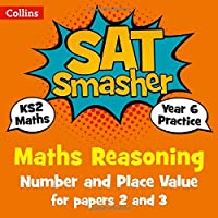 Year 6 Maths Reasoning - Number and Place Value for papers 2 and 3: for the 2019 tests (Collins KS2 SATs Smashers)