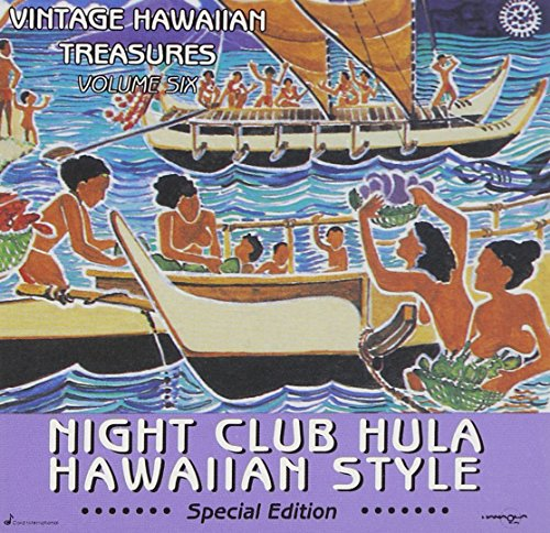 Vintage Hawaiian Treasures, Vol. 6: Night Club Hula Hawaiian Style