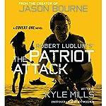 Robert Ludlum's (TM) The Patriot Attack | Kyle Mills