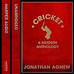 Cricket: A Modern Anthology | Jonathan Agnew