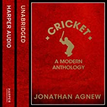 Cricket: A Modern Anthology Audiobook by Jonathan Agnew Narrated by Nick Taylor