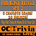 Fun Easy Trivia Set 2: An OC Trivia LIVE! Game Book Audiobook by James Loram Narrated by James Loram