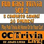 Fun Easy Trivia Set 2: An OC Trivia LIVE! Game Book | James Loram