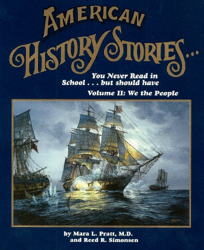 American History Stories you never read in school. Vol.2: We the People