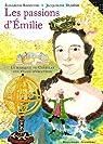 Les passions d'Emilie : La marquise du Châtelet, une femme d'exception par Badinter