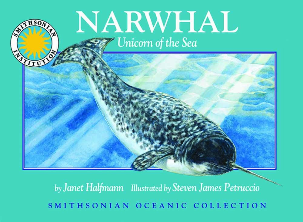 Read Online Narwhal: Unicorn of the Sea - a Smithsonian Oceanic Collection Book pdf epub