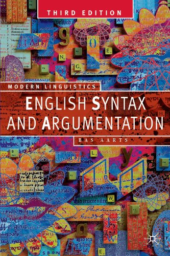 English Syntax and Argumentation, Third Edtion (Palgrave Modern Linguistics)