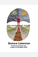 The Unchained Spirit: or, the glass is half-full but I've forgotten where I put it Kindle Edition