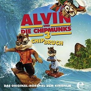 Chipbruch (Alvin und die Chipmunks 3) Hörspiel