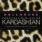 Dollhouse: A Novel | Kim Kardashian,Kourtney Kardashian,Khloe Kardashian