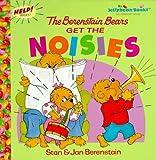 The Berenstain Bears Get the Noisies, Stan Berenstain and Jan Berenstain, 0679892664