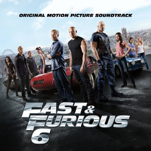 Fast & Furious 6 (2013) Movie Soundtrack