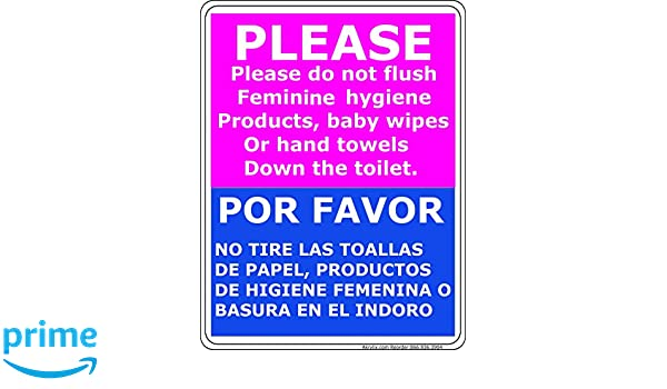 Amazon.com: Bilingual - Please Do Not Flush Feminine Hygiene Products, Baby Wipes or Hand Towels Down The Toilet Vinyl PVC Sign: Office Products