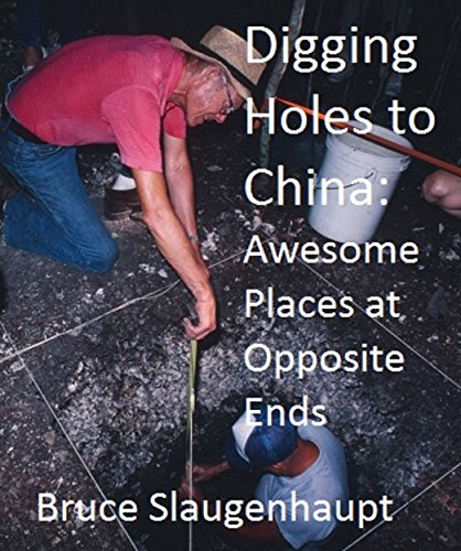 Digging Holes To China: Awesome Places At Opposit Ends